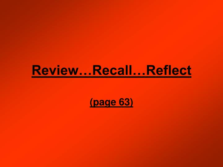 Review recall reflect
