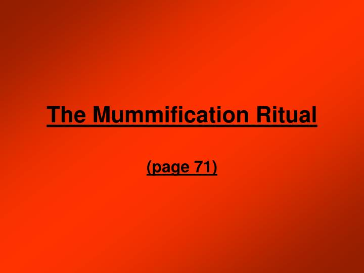 The Mummification Ritual