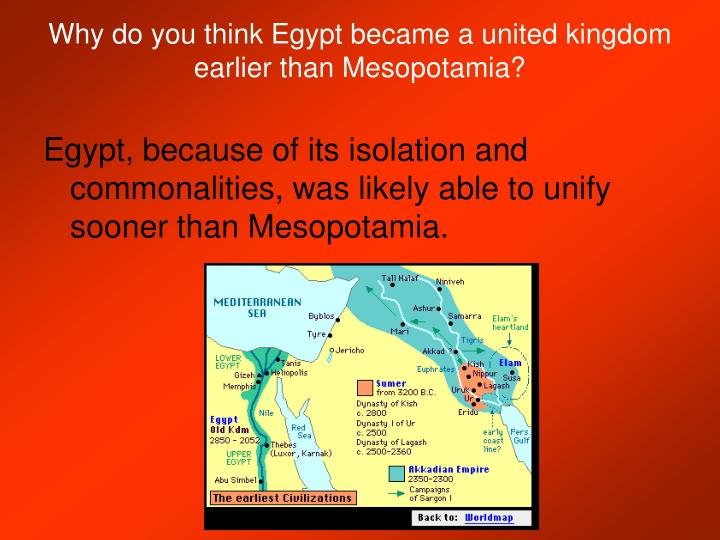 Why do you think Egypt became a united kingdom earlier than Mesopotamia?