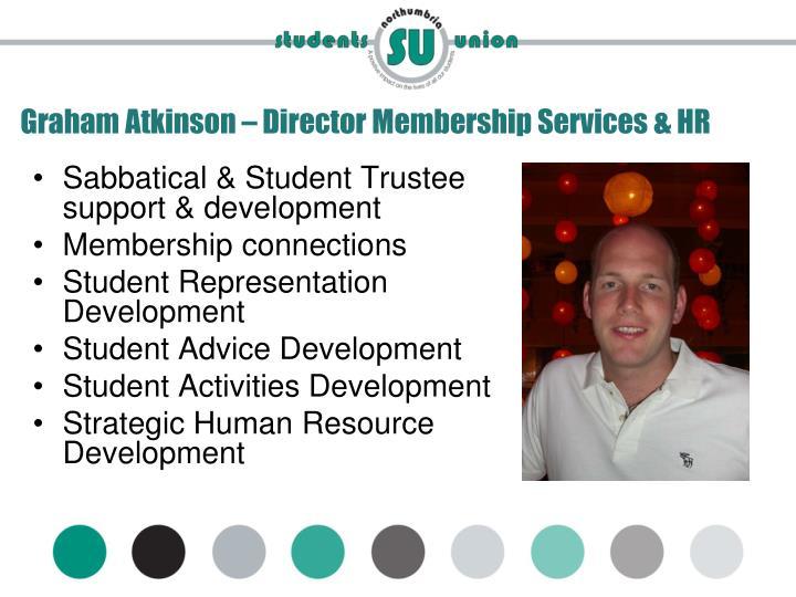 Graham Atkinson – Director Membership Services & HR