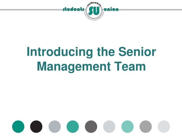 Introducing the Senior Management Team