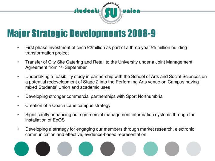 Major Strategic Developments 2008-9