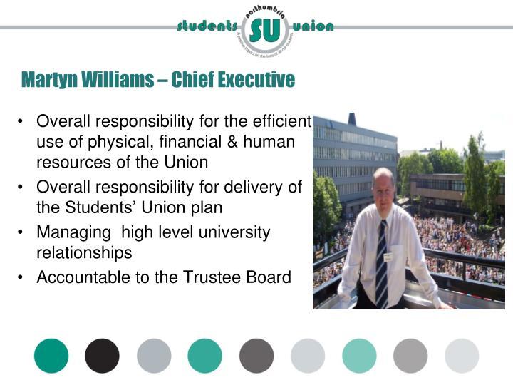 Martyn Williams – Chief Executive
