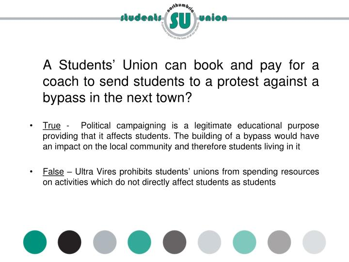 A Students' Union can book and pay for a coach to send students to a protest against a bypass in the next town?