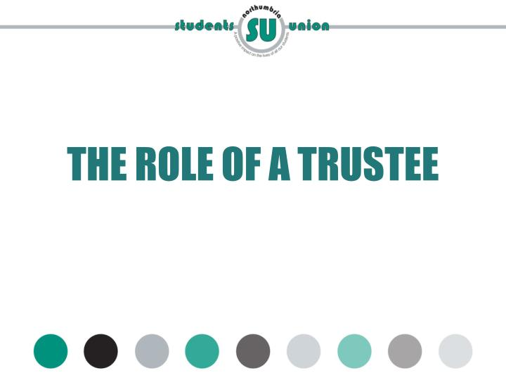 THE ROLE OF A TRUSTEE