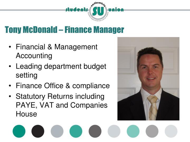 Tony McDonald – Finance Manager