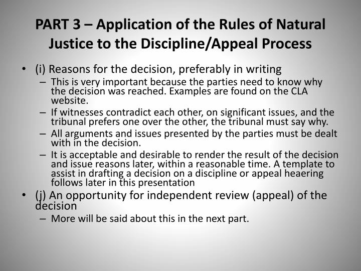 PART 3 – Application of the Rules of Natural Justice to the Discipline/Appeal Process