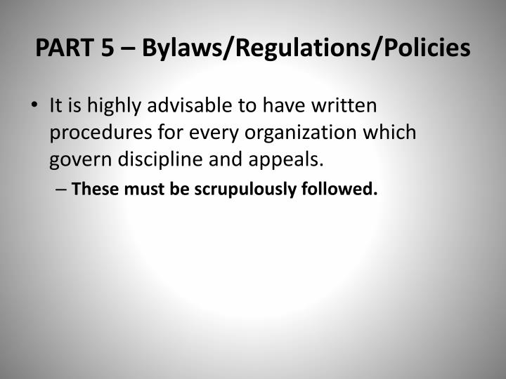 PART 5 – Bylaws/Regulations/Policies