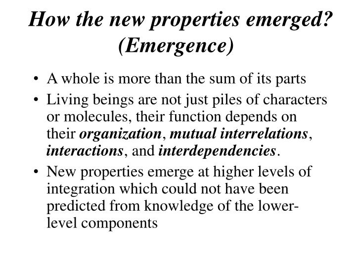 How the new properties emerged? (Emergence)