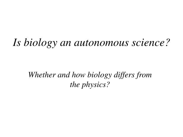 Is biology an autonomous science?