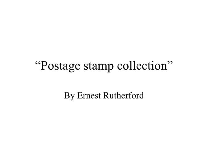 """Postage stamp collection"""