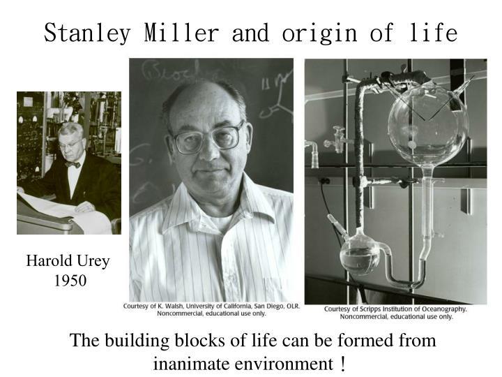 Stanley Miller and origin of life