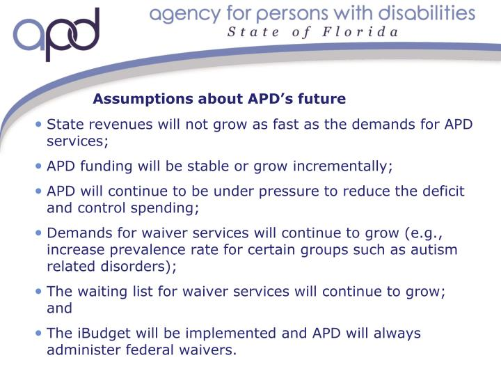 Assumptions about APD's future