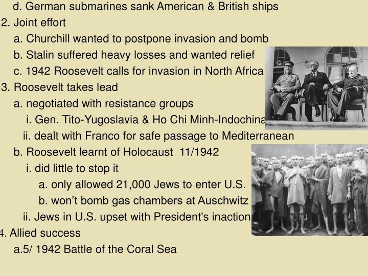 d. German submarines sank American & British ships