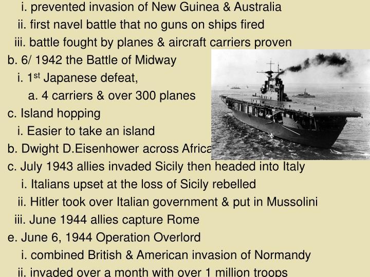 i. prevented invasion of New Guinea & Australia