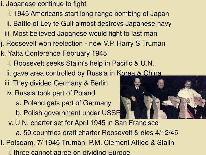 i. Japanese continue to fight