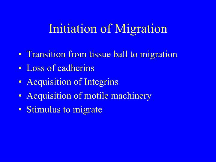 Initiation of Migration