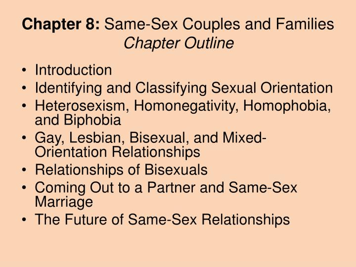 Chapter 8 same sex couples and families chapter outline