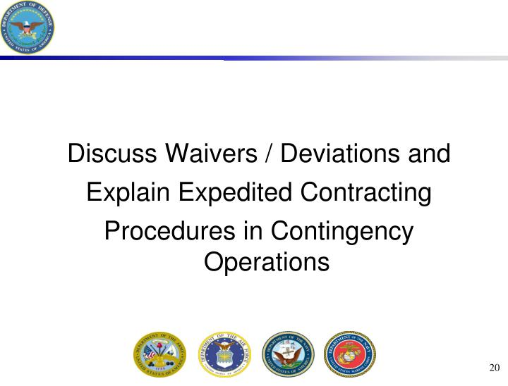 Discuss Waivers / Deviations and