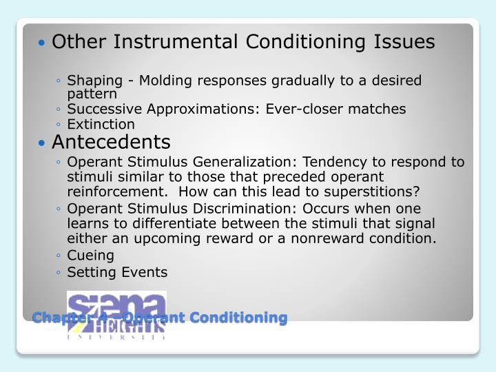 Other Instrumental Conditioning Issues