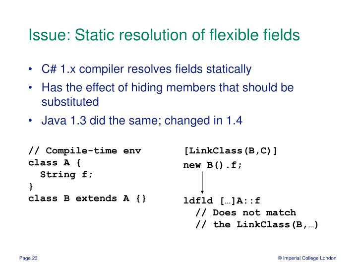 Issue: Static resolution of flexible fields