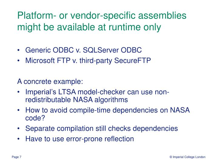 Platform- or vendor-specific assemblies might be available at runtime only