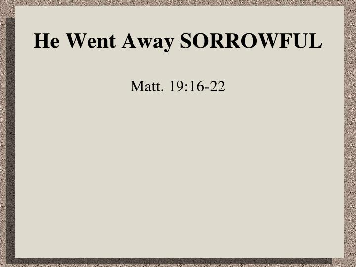 He went away sorrowful