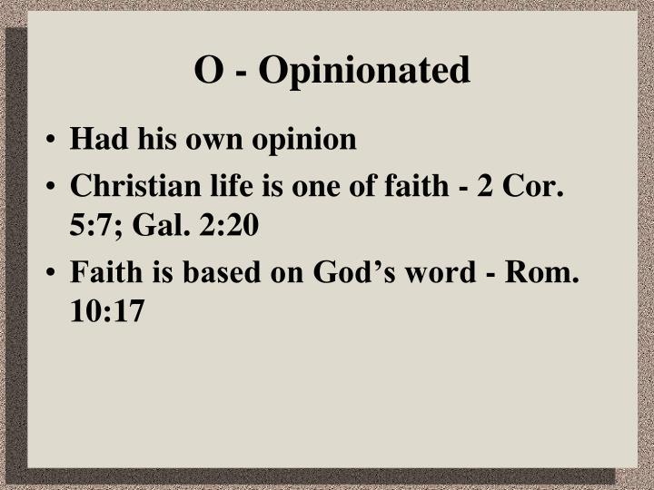 O - Opinionated