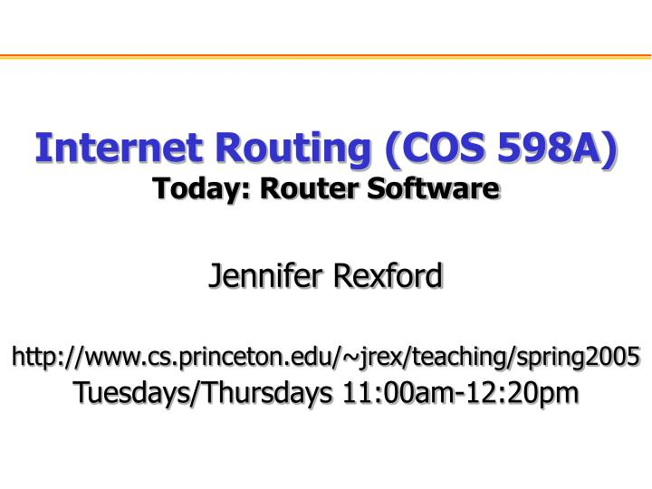Internet routing cos 598a today router software