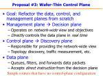 proposal 3 wafer thin control plane