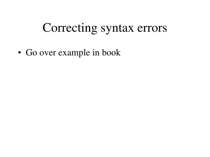 Correcting syntax errors