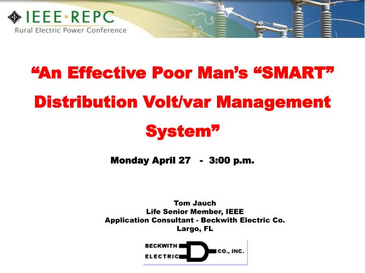 an effective poor man s smart distribution volt var management system monday april 27 3 00 p m