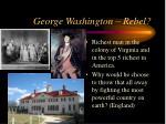 george washington rebel