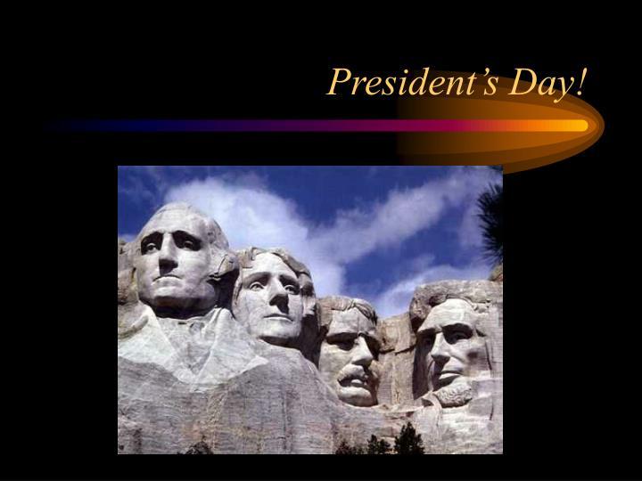 President's Day!