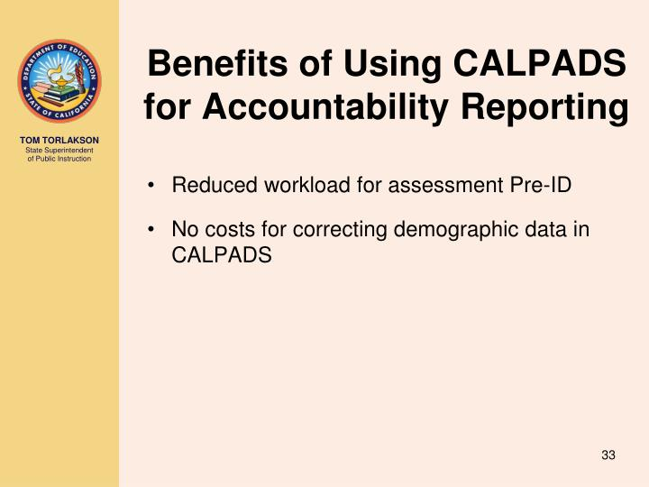 Benefits of Using CALPADS for Accountability Reporting