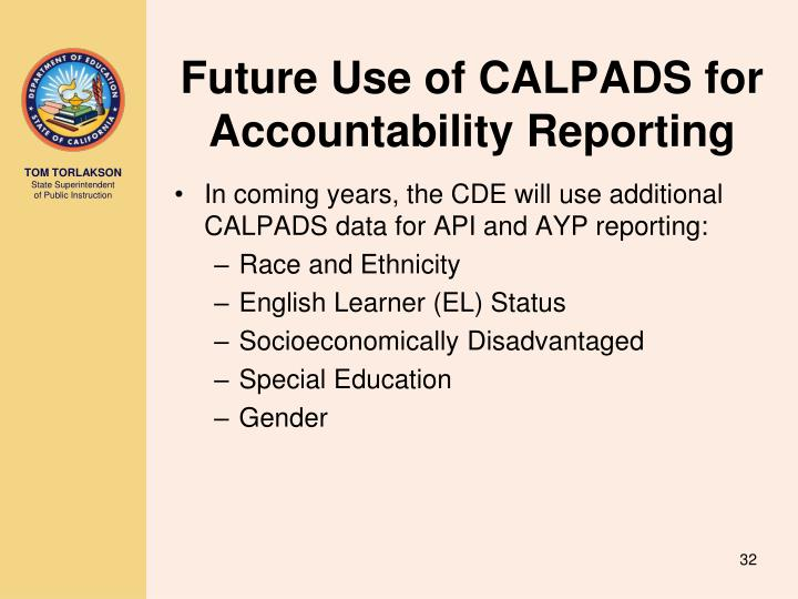 Future Use of CALPADS for Accountability Reporting
