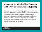 accounting for a hedge that ceases to be effective or terminates early cont1