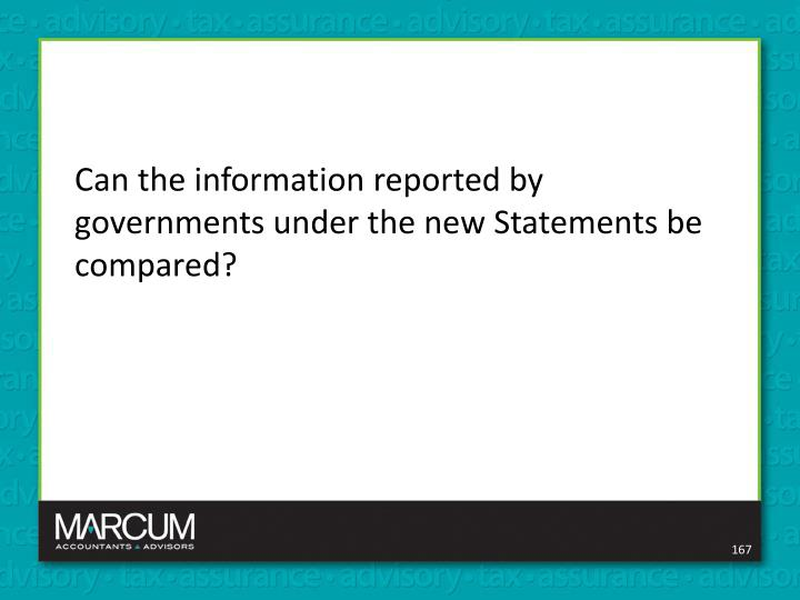 Can the information reported by governments under the new Statements be compared?