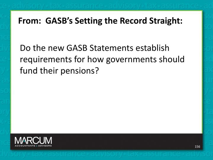 From:  GASB's Setting the Record Straight: