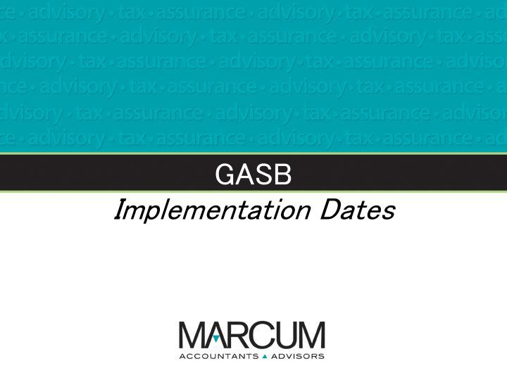 Gasb implementation dates