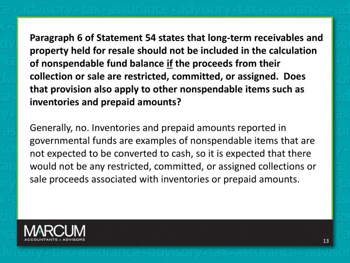 Paragraph 6 of Statement 54 states that long-term receivables and property held for resale should not be included in the calculation of
