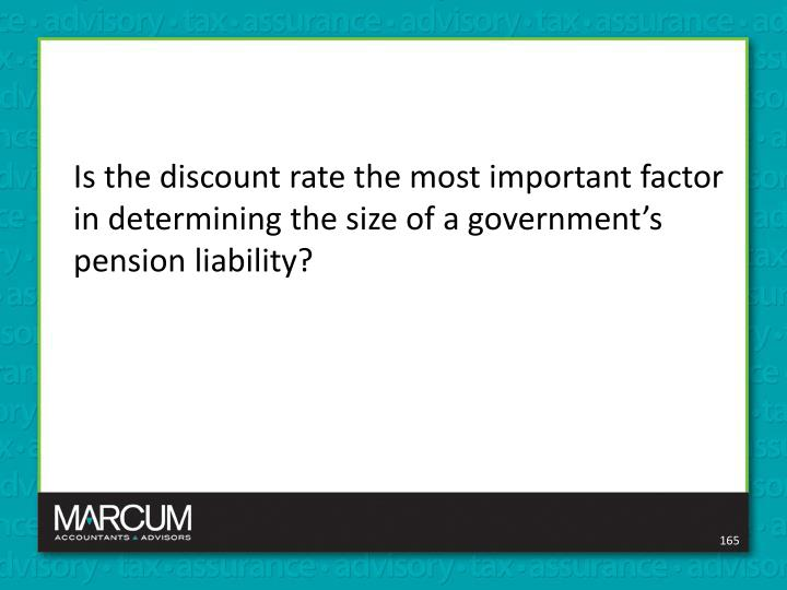 Is the discount rate the most important factor in determining the size of a government's pension liability?