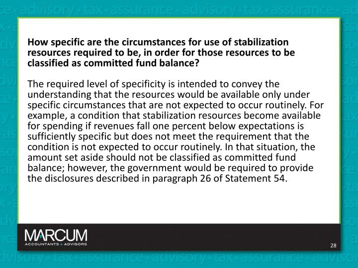 How specific are the circumstances for use of stabilization resources required to be, in order for those resources to be classified as committed fund balance?