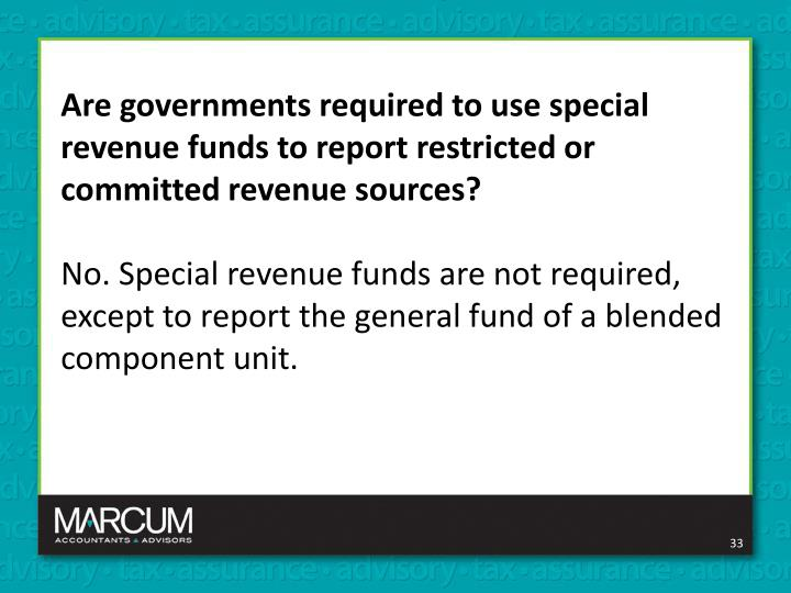 Are governments required to use special revenue funds to report restricted or committed revenue sources?