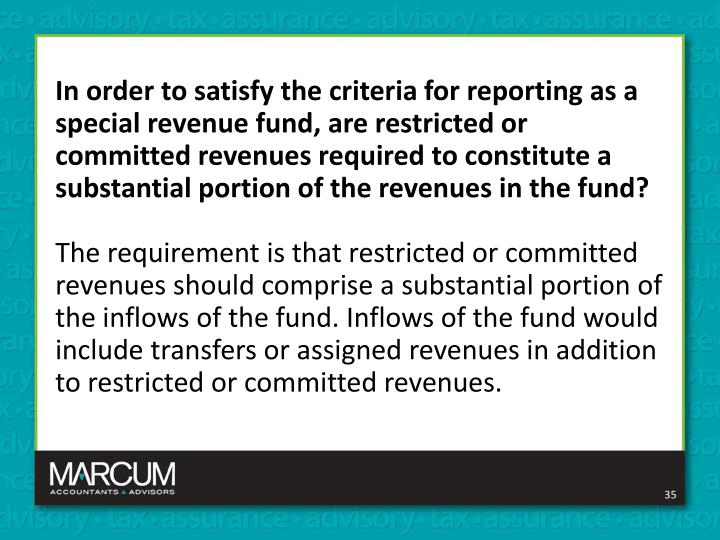 In order to satisfy the criteria for reporting as a special revenue fund, are restricted or committed revenues required to constitute a substantial portion of the revenues in the fund?