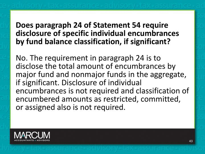 Does paragraph 24 of Statement 54 require disclosure of specific individual encumbrances by fund balance classification, if significant?