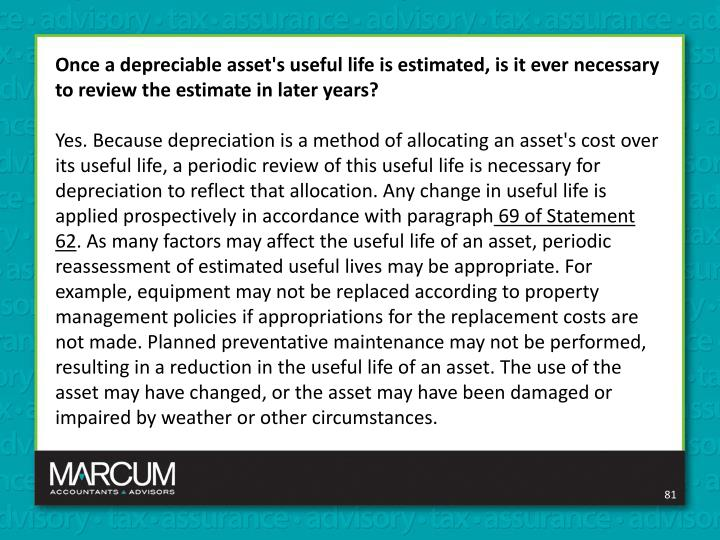 Once a depreciable asset's useful life is estimated, is it ever necessary to review the estimate in later years?