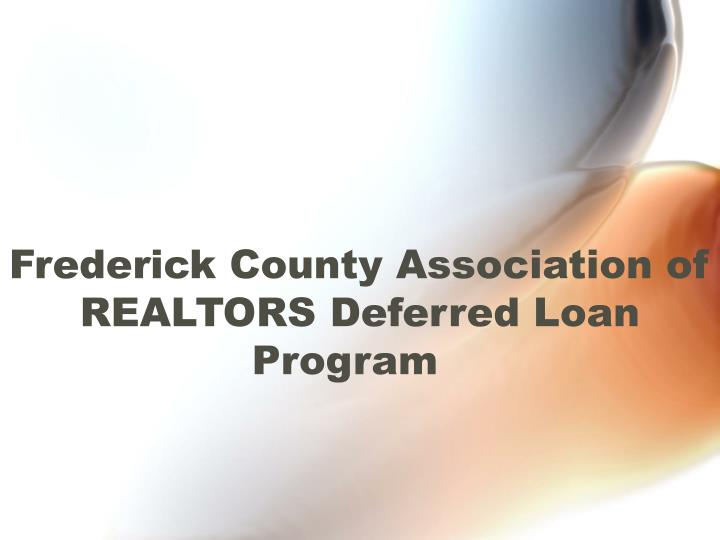 Frederick County Association of REALTORS Deferred Loan Program