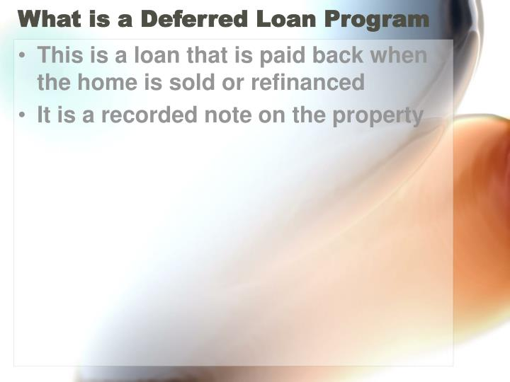 What is a Deferred Loan Program