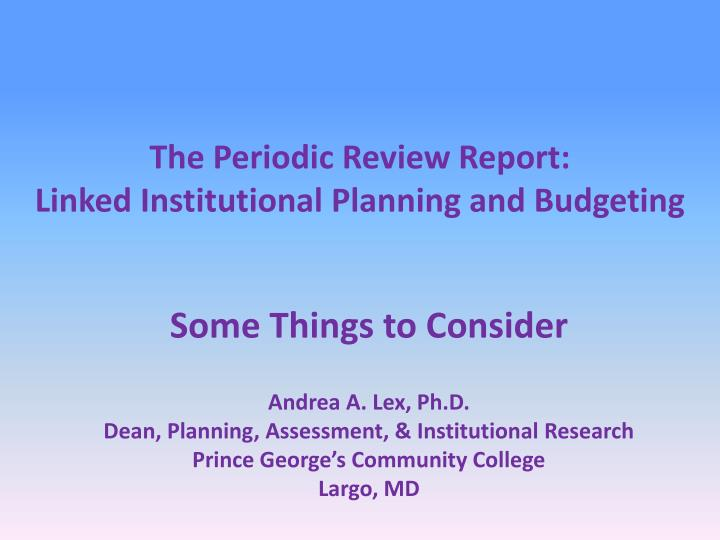 The periodic review report linked institutional planning and budgeting